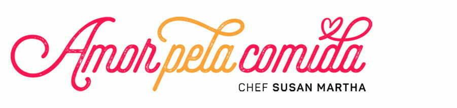 Receitas Saudáveis com a Chef Susan Martha | Amor Pela Comida